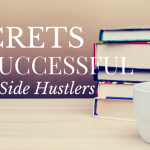 5 Secrets of Successful Side-Hustlers