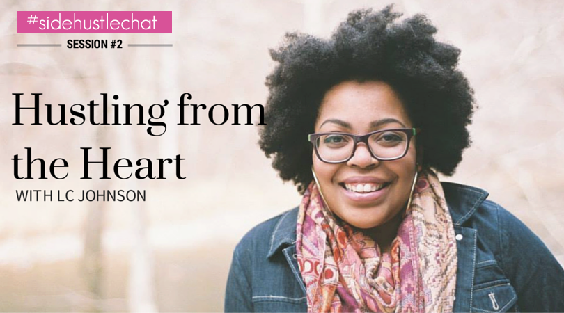 Hustling from the Heart with LC Johnson