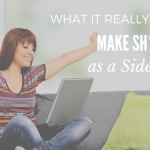 What it really takes to make sh*t happen as a side hustler