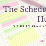 The Scheduling Hustle: 5 tips to plan your day