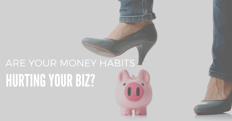 Are your money habits hurting your business?