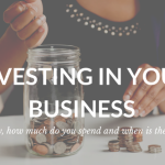 Investing in your Business: What to buy, How much do you spend and when is the right time?