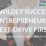 Why wildly successful entrepreneurs test-drive first