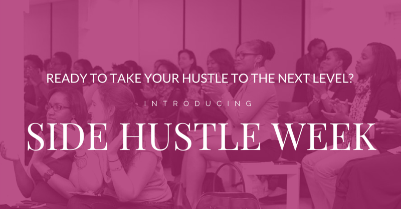 Ready to take your hustle to the next level? Introducing Side Hustle Week
