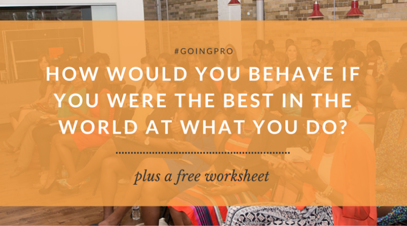 How would you behave if you were best in the world at what you do?