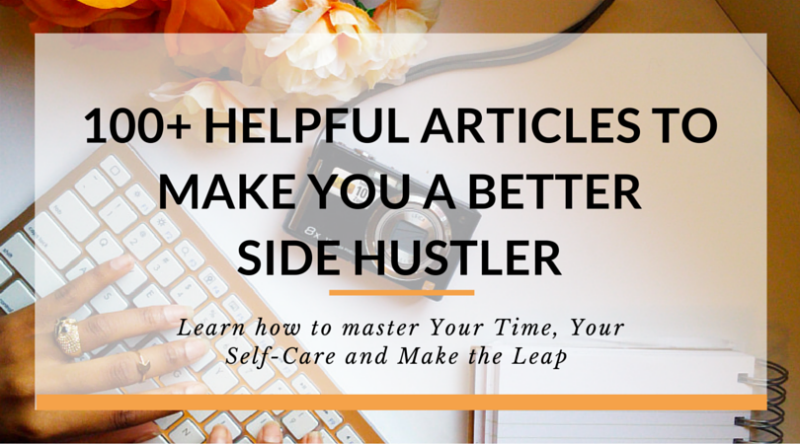 100+ helpful and bookmark worthy articles that will make you a better side hustler
