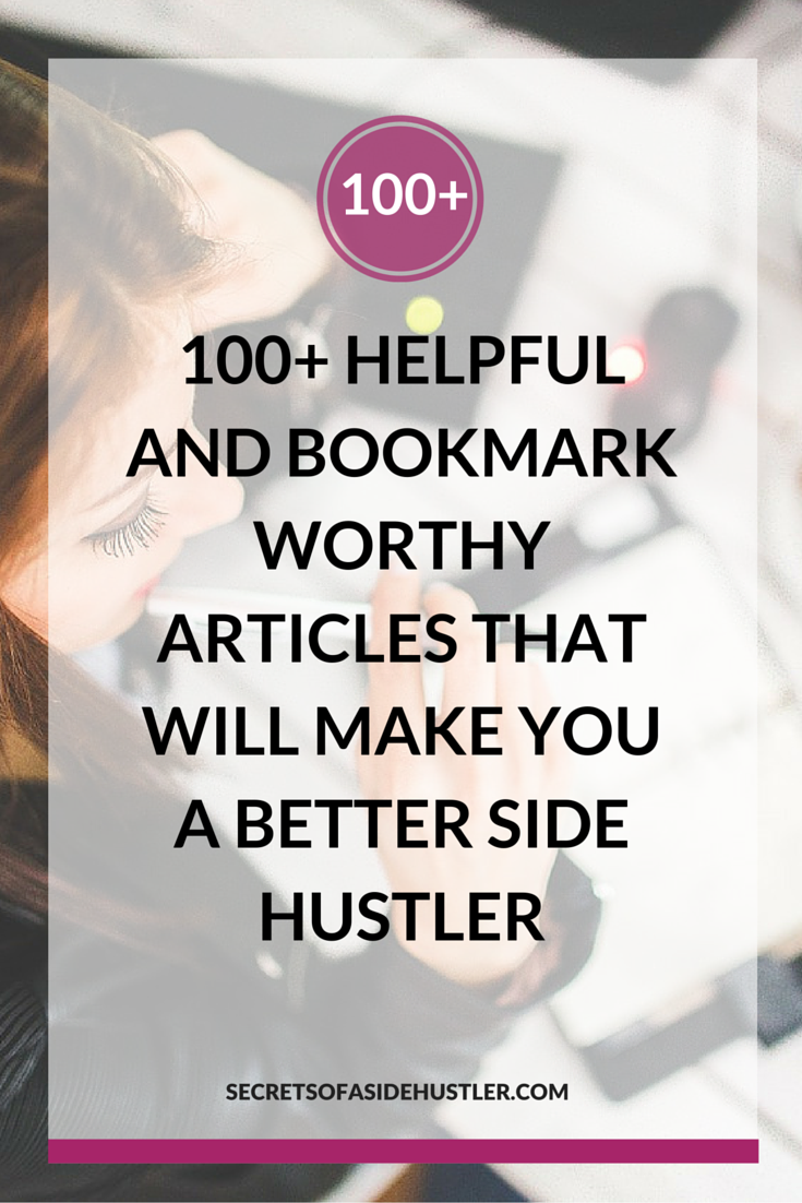 100 helpful articles for side hustlers