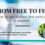 From Free to Fee: How to get started and paid as a speaker