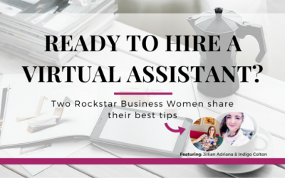 Ready to hire a Virtual Assistant? Two rockstar business women share their best tips